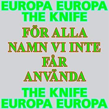 För alla namn vi inte får använda (Europa Europa Theme)