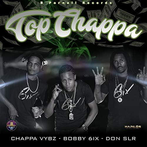 Bobby 6ix, Don Slr & Chappa Vybz
