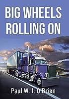 Big Wheels Rolling On