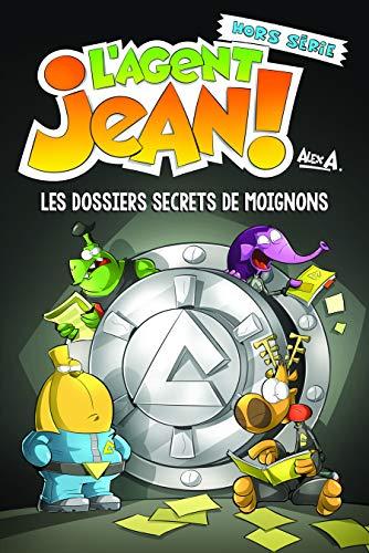 L'Agent Jean ! - Hors série: Les dossiers secrets de Moignons