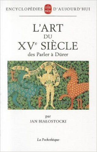 Lart Du Xve Siecle Des Parler A Durer De Jan Bialostocki Pierre Emmanuel Dauzat 1 Janvier 1993