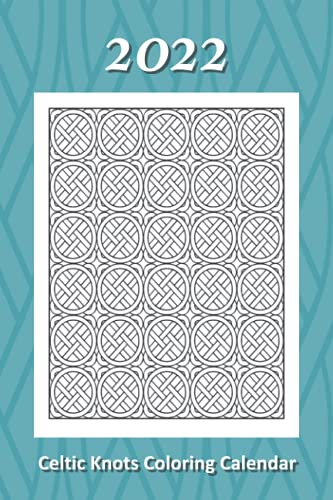 2022 Celtic Knots Coloring Calendar: A small monthly planner with geometric pattern coloring pages