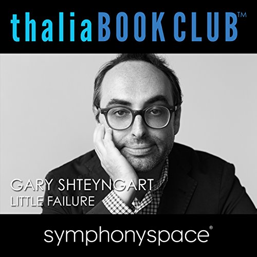Thalia Book Club: Gary Shteyngart - Little Failure: A Memoir                   By:                                                                                                                                 Gary Shteyngart                               Narrated by:                                                                                                                                 Jay McInerney                      Length: 1 hr and 23 mins     Not rated yet     Overall 0.0