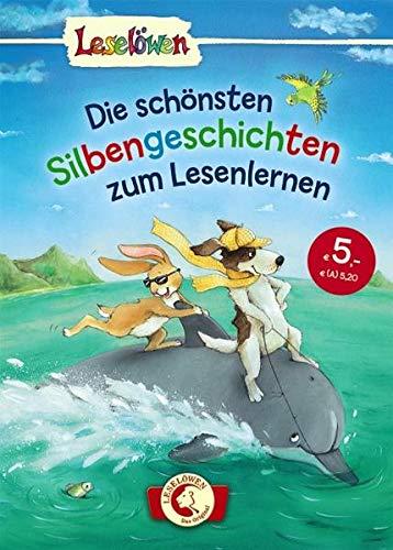 Leselöwen - Das Original: Die schönsten Silbengeschichten zum Lesenlernen: Erstlesebuch mit Silbenfärbung für Kinder ab 6 Jahre