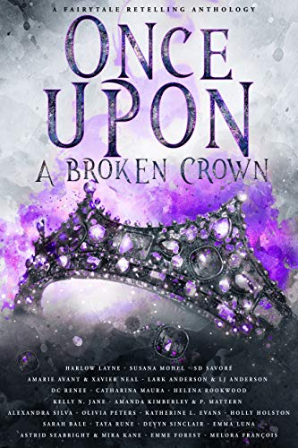 Once Upon A Broken Crown: A Fairytale Retelling Anthology (English Edition)