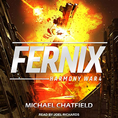 Fernix     Harmony War, Book 4              By:                                                                                                                                 Michael Chatfield                               Narrated by:                                                                                                                                 Joel Richards                      Length: 8 hrs and 9 mins     7 ratings     Overall 4.7