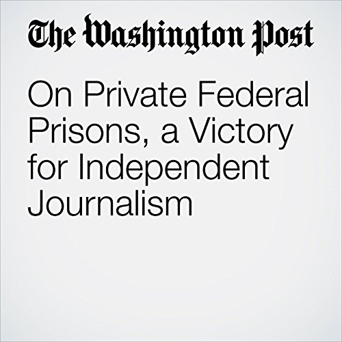 On Private Federal Prisons, a Victory for Independent Journalism audiobook cover art