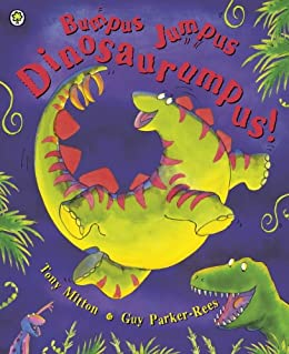 Bumpus Jumpus Dinosaurumpus by [Tony Mitton, Guy Parker-Rees]