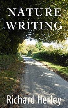Nature Writing by [Richard Herley]