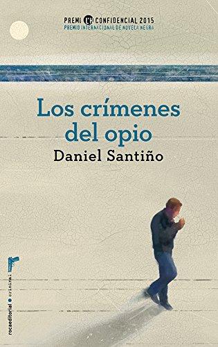 Los crímenes del opio. Premio L'H Confidencial 2015 (Criminal (roca))
