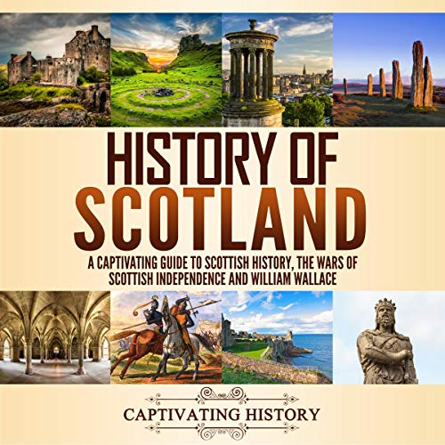 History of Scotland: A Captivating Guide to Scottish History, the Wars of Scottish Independence and William Wallace                   Autor:                                                                                                                                 Captivating History                               Sprecher:                                                                                                                                 Duke Holm,                                                                                        David Patton                      Spieldauer: 8 Std. und 40 Min.     1 Bewertung     Gesamt 2,0