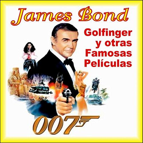 007 James007 James Bond-Goldfinger y Otras Famosas Películas