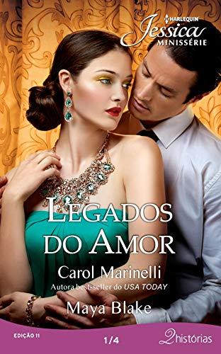 Legados do Amor 1 de 4 (Harlequin Jessica Minissérie Livro 11)