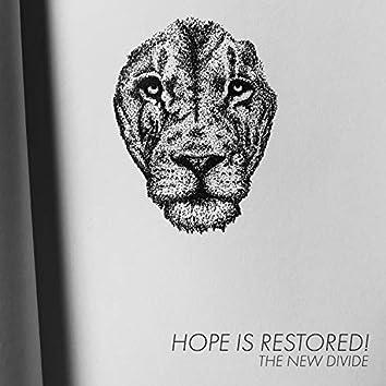 Hope Is Restored!