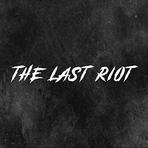 The Last Riot
