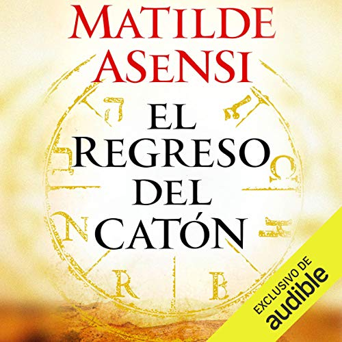 El Regreso del Catón [Cato's Return]                   By:                                                                                                                                 Matilde Asensi                               Narrated by:                                                                                                                                 Eva Andres Lopez                      Length: 23 hrs and 57 mins     37 ratings     Overall 4.3