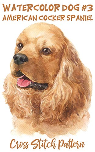 Counted Cross Stitch Pattern: Watercolor Dog #3: American Cocker Spaniel