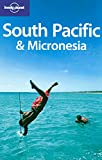Lonely Planet South Pacific & Micronesia (Multi Country Guide)