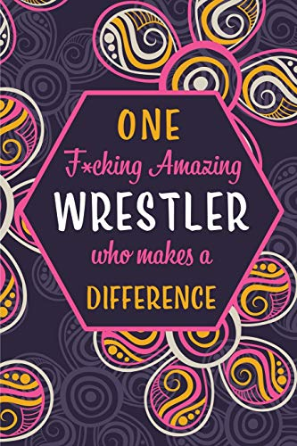 One F*cking Amazing Wrestler Who Makes A Difference: Blank Lined Pattern Funny Journal/Notebook as Birthday, Christmas, Game day, Appreciation or Special Occasion Gifts for Wrestling grappling