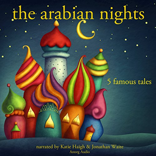 The Arabian Nights: Five Famous Tales audiobook cover art