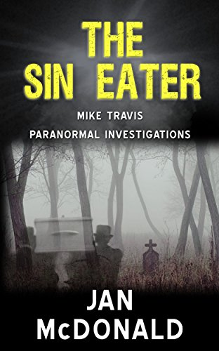 The Sin Eater (A Mike Travis Paranormal Investigation Book 7) (English Edition)