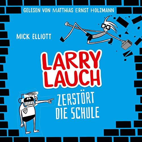 Larry Lauch zerstört die Schule Titelbild