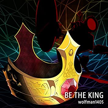 Be the King (SiIvaGunner: King for Another Day Theme)