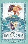 Moi, Ligia, sirène par Baussier