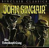 John Sinclair Classics - Folge 38: Die Totenkopf-Gang. Hörspiel. (Geisterjäger John Sinclair - Classics, Band 38) - Jason Dark