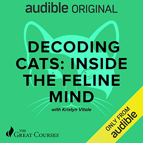 Decoding Cats: Inside the Feline Mind Audiobook By Kristyn Vitale, The Great Courses cover art