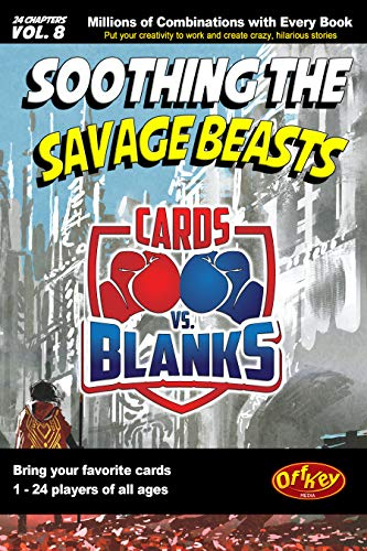 Cards vs. Blanks (Vol. 8) – Soothing the Savage Beasts: A Hilarious Fill in the Blanks Story Game (English Edition)