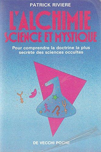 L'alchimie, science et mystique