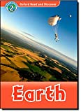 Earth (Oxford Read and Discover: Discover! 2)