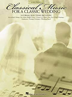 Classical Music for a Classic Wedding: Easy Piano (Easy Piano (Hal Leonard))