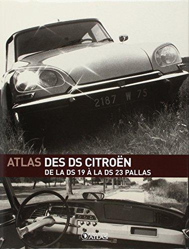 L'Atlas des DS Citroën: De la DS...
