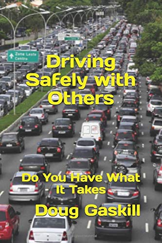 Driving Safely with Others: Do You Have What It Takes