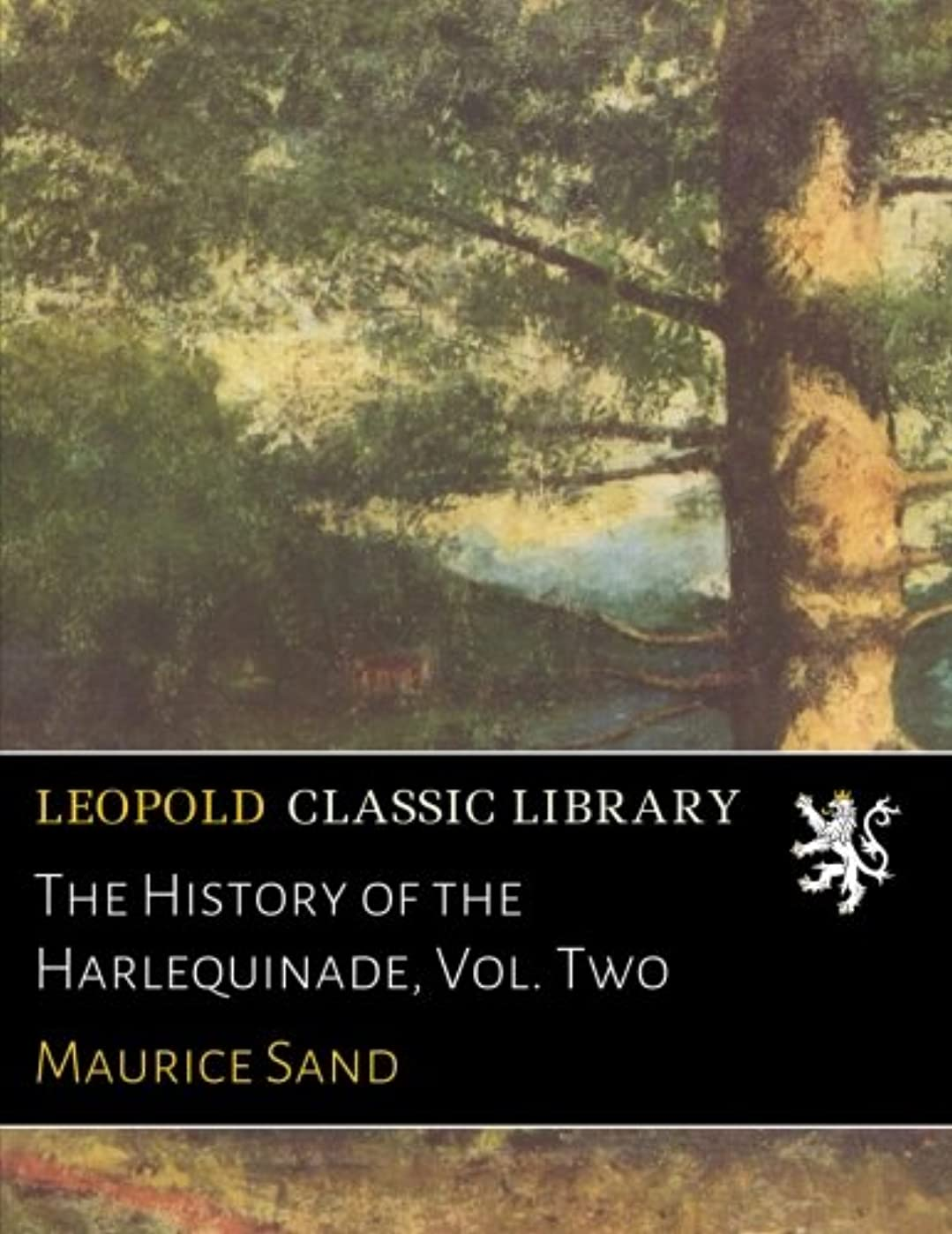 振るホイール髄The History of the Harlequinade, Vol. Two