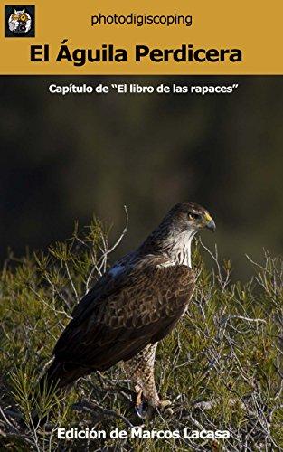 El Águila Perdicera: Aquila Fasciata (El libro de las rapaces nº 25)