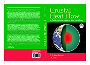 Crustal Heat Flow: A Guide to Measurement and Modelling by G. R. Beardsmore J. P. Cull(2001-08-06)