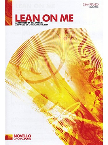 Bill Withers: Lean On Me - SSA/Piano. Partitions pour SSA, Accompagnement Piano, Chorale