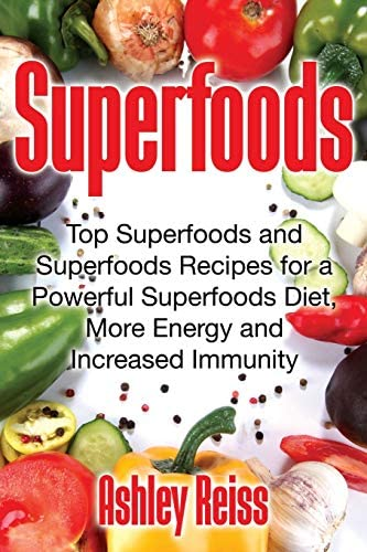 Superfoods Top Superfoods and Superfoods Recipes for a Powerful Superfoods Diet More Energy product image