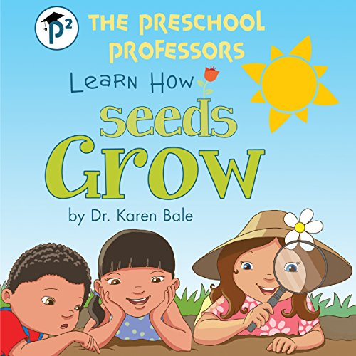 The Preschool Professors Learn How Seeds Grow audiobook cover art