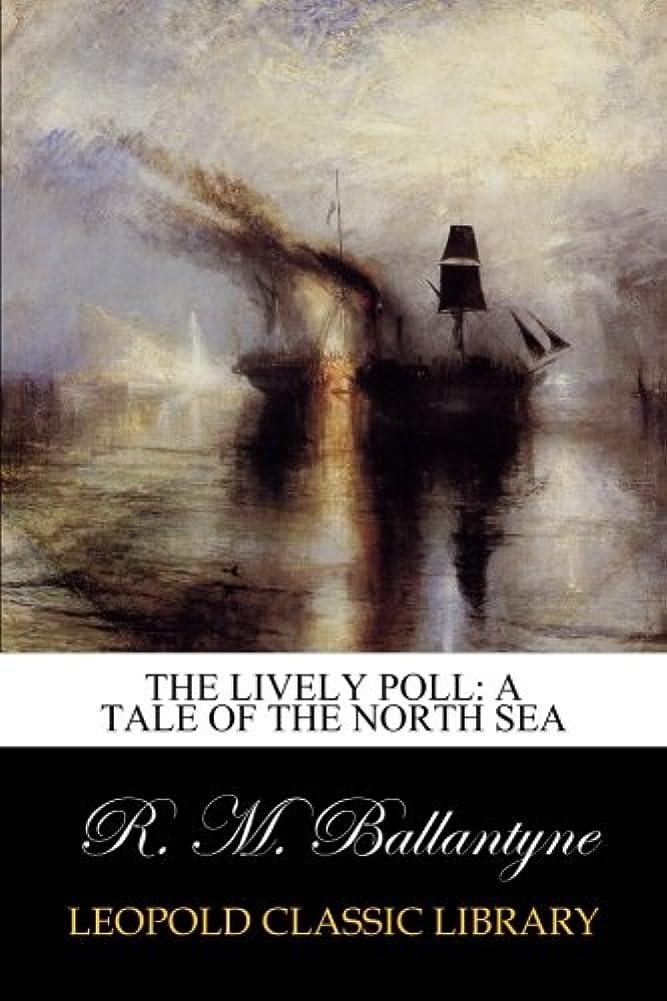 利点日焼け修正The Lively Poll: A Tale of the North Sea