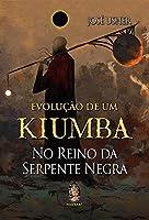 Evolução de um Kiumba: no Reino da Serpente Negra (Volume 1)