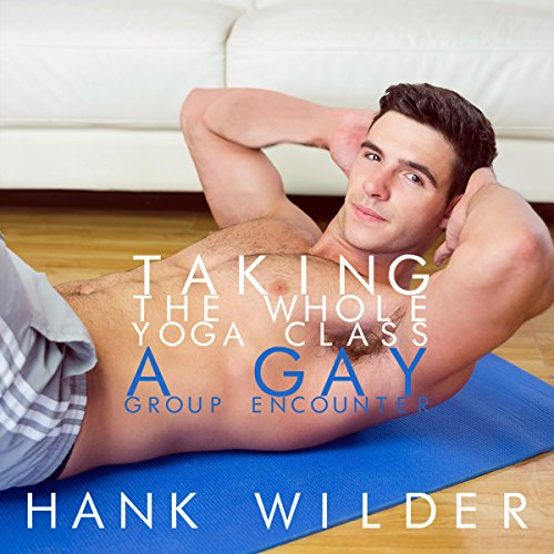 Taking the Whole Yoga Class audiobook cover art