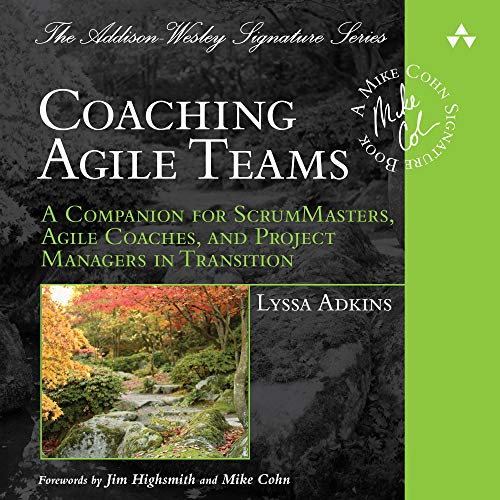 Coaching Agile Teams: A Companion for ScrumMasters, Agile Coaches, and Project Managers in Transition Audiobook By Lyssa Adkins cover art