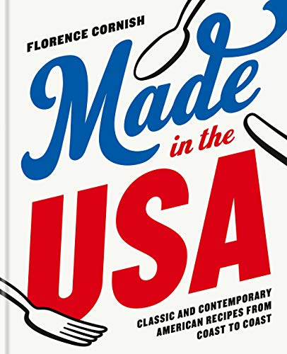Made in the USA: Classic and Contemporary American Recipes from Coast to Coast (English Edition)