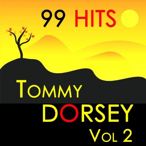 99 Hits : Tommy Dorsey Vol 2