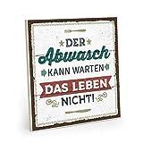 ARTFAVES Holzschild mit Spruch - Der Abwasch kann warten - Vintage Shabby Deko-Wandbild/Türschild