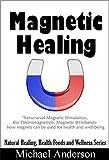 Magnetic Healing: Transcranial Magnetic Stimulation, Bio Electromagnetism,...